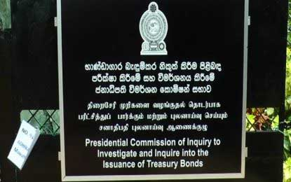 "Presidential Commission investigating bond scam: Indicated ""Urgent govt cash requirement"" under scrutiny"
