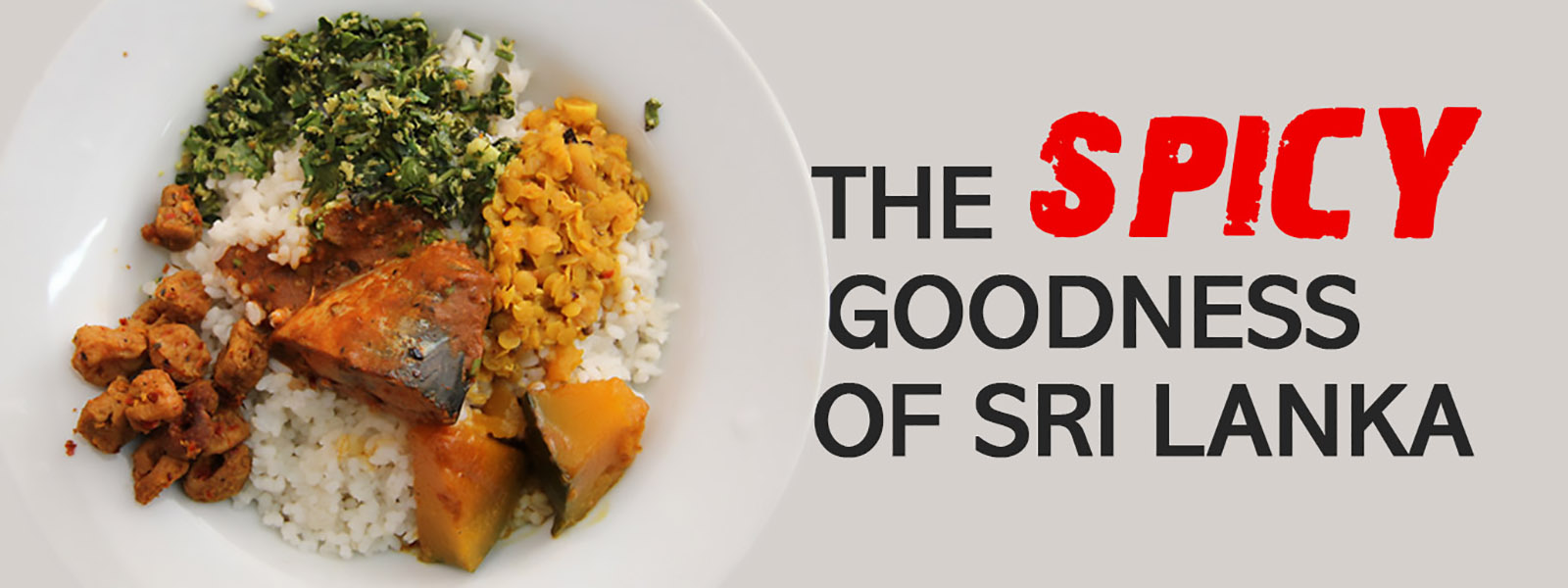The Spicy Goodness of Sri Lanka!