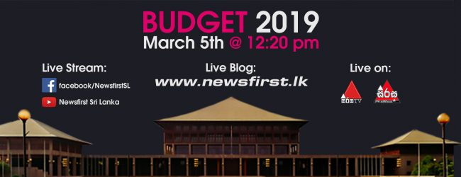 2019 Budget to be presented in Parliament tomorrow (March 5)